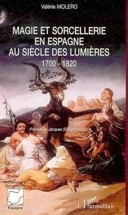 Valérie Moléro - Magie et sorcellerie en Espagne au siècle des lumières (1700-1820).