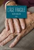 Valérie Mollière - L'âge fragile.