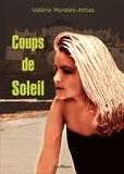 Valérie Morales-Attias - Coups de soleil.