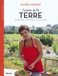 Valérie Mostert - Cuisine de la terre - 80 recettes vivantes pour vos cinq sens.