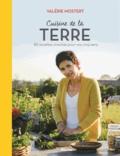 Valérie Mostert - Cuisine de la Terre - 80 recettes vivantes pour vos cinq sens Tome 2.