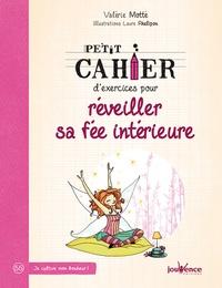 Valérie Motté - Petit cahier d'exercices pour réveiller sa fée intérieure.