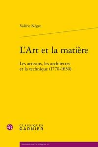 LArt et la matière - Les artisans, les architectes et la technique (1770-1830).pdf