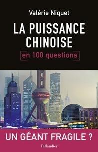 Valérie Niquet - La puissance chinoise en 100 questions.