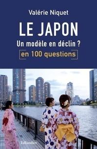 Valérie Niquet - Le Japon en 100 questions - Un modèle en déclin ?.