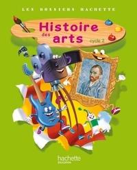 Valérie Nouviale et Malvina Blanchet - Histoire des arts Cycle 2 Les dossiers Hachette.