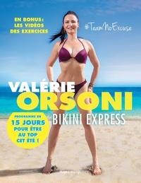 Valérie Orsoni - Bikini express - Programme en 15 jours pour être au top cet été !.