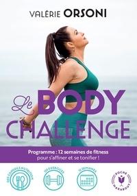 Valérie Orsoni - Le body challenge.