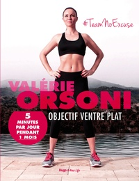 Valérie Orsoni - Objectif ventre plat - 5 minutes par jour pendant 1 mois.