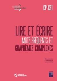 Valérie Pacitto - Lire et écrire CP-CE1 - Mots fréquents et graphèmes complexes.