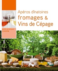 Valérie Pajotin et Etienne Laporte - Apéros dînatoires : Fromages & Vins de Cépage.