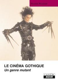 Valérie Palacios - Le cinéma gothique - Un genre mutant.