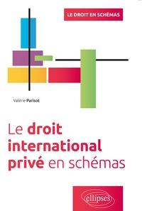 Le droit international privé en schémas - Valérie Parisot pdf epub