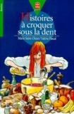 Valérie Pascal et Marie Saint-Dizier - Histoires à croquer sous la dent.