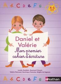 Valérie Paturaud et Lucette Houblain - Daniel et Valérie - Mon premier cahier d'écritures 4-5 ans.