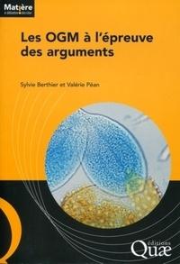 Valérie Péan et Sylvie Berthier - Les OGM à l'épreuve des arguments.