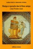 Valérie Péché et Christophe Vendries - Musique et spectacles dans la Rome antique et dans l'Occident romain. - Sous la République et le Haut-Empire.