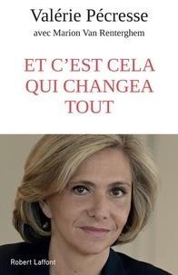 Valérie Pécresse - Et c'est cela qui changea tout.
