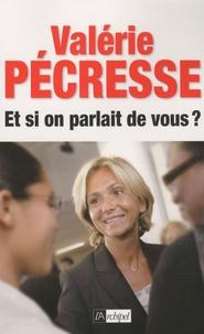 Valérie Pécresse - Et si on parlait de vous ?.
