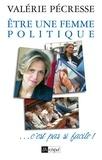 Valérie Pécresse - Etre une femme politique, c'est pas si facile.