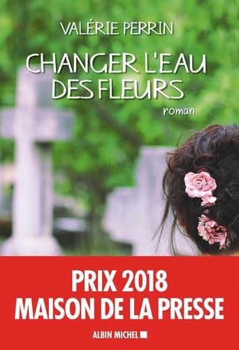 Changer l'eau des fleurs - Format ePub - 9782226429537 - 8,99 €
