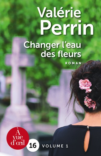 Valérie Perrin - Changer l'eau des fleurs - Pack en 2 volumes.
