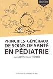 Valérie Petit et Chantal Therasse - Principes généraux de soins de santé en pédiatrie.