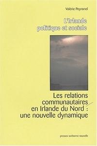 Valérie Peyronel - Les relations communautaires en Irlande du Nord : une nouvelle dynamique.