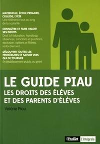 Le guide Piau- Les droits des élèves et des parents d'élèves - Valérie Piau |