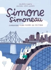 Valérie Plante et Delphie Côté-Lacroix - Simone Simoneau - Chronique d'une femme en politique.