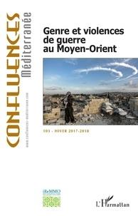 Valérie Pouzol - Confluences Méditerranée N°103, hiver 2017-20 : Genre et violence de guerre au Moyen-Orient.