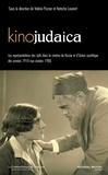 Valérie Pozner et Natacha Laurent - Kinojudaica - Les représentations des Juifs dans le cinéma de Russie et d'Union soviétique dans les années 1910 aux années 1980.