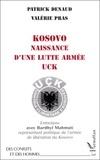Valérie Pras et Patrick Denaud - Kosovo - Naissance d'une lutte armée, UCK, entretiens avec Bardhyl Mahmuti....