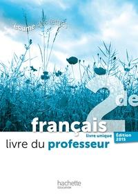 Français 2de livre unique L'écume des lettres- Livre du professeur - Valérie Presselin |