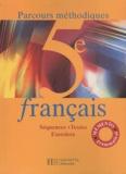 Valérie Presselin et Emmanuelle Thiberge - Français 5e - Livre de l'élève.