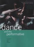 Valerie Preston-Dunlop et Ana Sanchez-Colberg - Dance and the Performative.