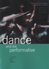 Valerie Preston-Dunlop et Ana Sanchez-Colberg - Dance and the Performative.