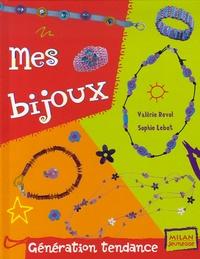 Valérie Revol et Sophie Lebot - Mes bijoux.