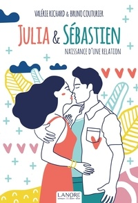 Valérie Richard et Bruno Couturier - Julia & Sébastien - Naissance d'une relation.