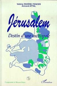 Valérie Rivière Tencer - Jérusalem - Destin d'une métropole.