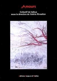 Valérie Rivoallon - Amours - Collectif de haïkus.