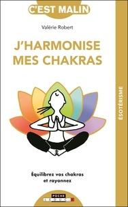 Valérie Robert - J'harmonise mes chakras - Equilibrez vos chakras et rayonnez.
