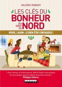 Valérie Robert - Les clés du bonheur qui vient du Nord - Hygge, Lagom : le bien-être contagieux.