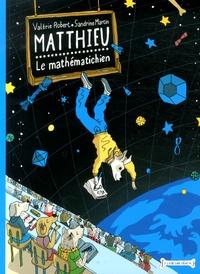 Valérie Robert et Sandrine Martin - Matthieu le mathématicien.