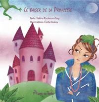 Valérie Rocheron-Oury - Le baiser de la Princesse.