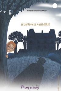 Valérie Rocheron-Oury - Le château de Millepertuis.