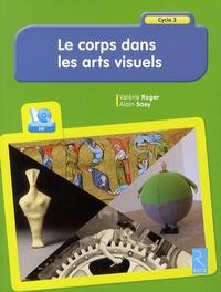 Valérie Roger et Alain Saey - Le corps dans les arts visuels - Cycle 3. 1 Cédérom