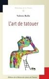Valérie Rolle - L'art de tatouer - La pratique d'un métier créatif.