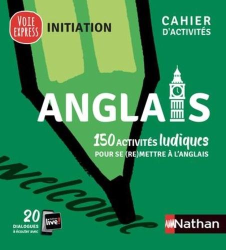 Anglais. 150 activités ludiques pour se (re)mettre à l'anglais  Edition 2021