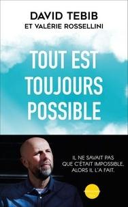 Valérie Rossellini et David Tebib - Tout est toujours possible.